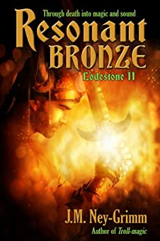 Resonant Bronze (Lodestone Tales Book 2) by [Ney-Grimm, J.M.]