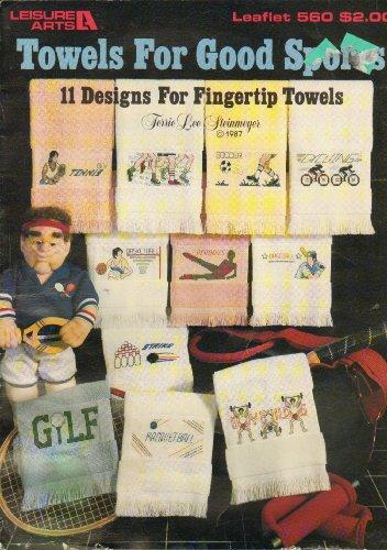 Fingertip Sports Towel - Towels for Good Sports: 11 Designs for Fingertip Towels (Leisure Arts #560)