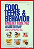 Food, Teens and Behavior, Barbara Reed and Scott Knicklebine, 0939956047