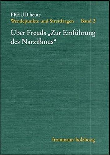 Uber Freuds 'Zur Einfuhrung Des Narzissmus' (Freud Heute)
