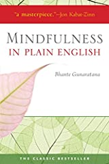 """A masterpiece."" —Jon Kabat-ZinnSince Mindfulness in Plain English was first published in 1994, it has become one of the bestselling — and most influential — books in the field of mindfulness. It's easy to see why.Author Bhante Gunaratana, a ..."