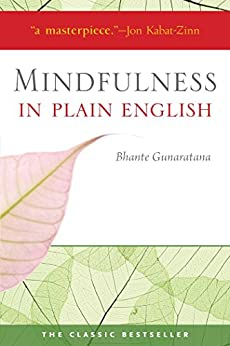 Mindfulness in Plain English: 20th Anniversary Edition by [Gunaratana, Henepola]