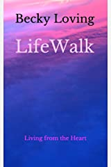LifeWalk: Living from the Heart Paperback