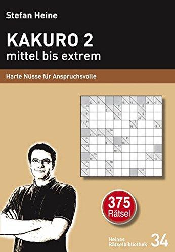 Kakuro 2 mittel bis extrem: Harte Nüsse für Anspruchsvolle (Heines Rätselbibliothek)