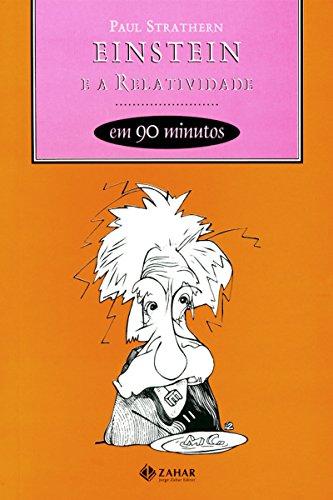 Einstein e a relatividade em 90 minutos (Cientistas em 90 Minutos)