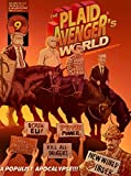 The Plaid Avenger's World: A Populist Apocalypse Edition