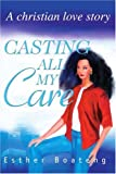 Casting All My Care, Esther Boateng, 0595262252