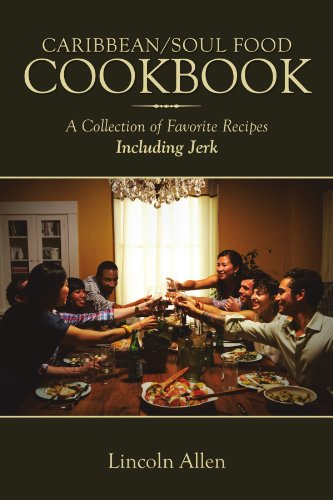 Search : Caribbean/Soul Food Cookbook: A Collection Of Favorite Recipes Including Jerk