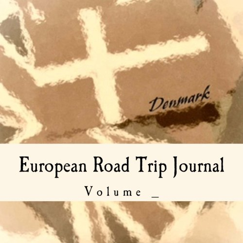 European Road Trip Journal: Denmark Flag Cover (S M Road Trip Journals)