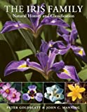 Amazon / Timber Press: The Iris Family Natural History and Classification (Peter Goldblatt) (John C. Manning)