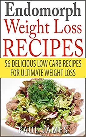 Endomorph Weight Loss: 56 Delicious Low Carb Recipes For ...
