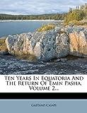 Ten Years in Equatoria and the Return of Emin Pasha, Gaetano Casati, 1276391951