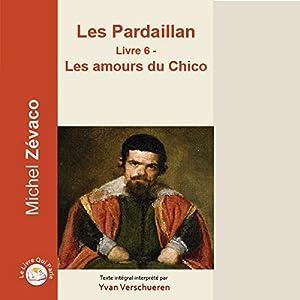 Les amours du Chico (Les Pardaillan 6) | Livre audio