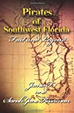 Pirates of Southwest Florid, James F. Kaserman, 0595471528