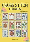 Cross Stitch Flowers, Sophie Hélène, 184448680X
