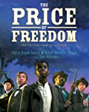img - for The Price of Freedom: How One Town Stood Up to Slavery book / textbook / text book