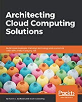 Architecting Cloud Computing Solutions Front Cover