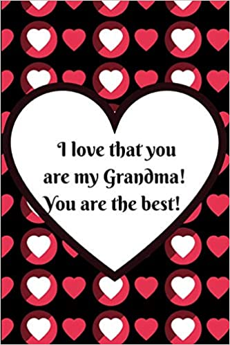 Amazon.com: I Love That You Are My Grandma! You Are The Best ...