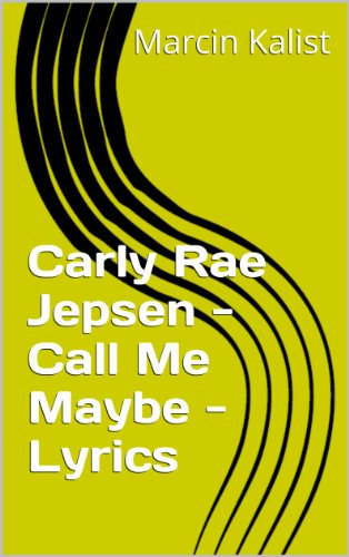 Carly Rae Jepsen - Call Me Maybe - Lyrics