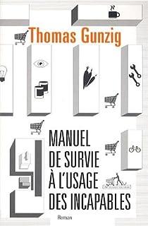 Manuel de survie à l'usage des incapables par Gunzig