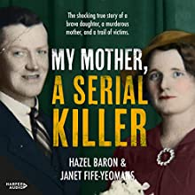 My Mother, a Serial Killer Audiobook by Hazel Baron, Janet Fife-Yeomans Narrated by Kate Hosking