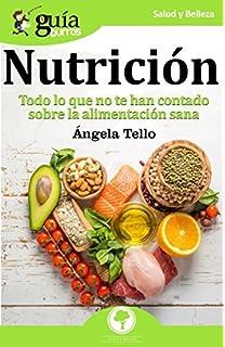 GuíaBurros Nutrición: Todo lo que no te han contado sobre la alimentación sana (Spanish