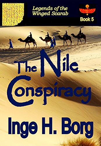 (The Nile Conspiracy (Legends of the Winged Scarab Book 5))