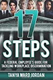 img - for 17 Steps: A Federal Employee's Guide For Tackling Workplace Discrimination book / textbook / text book