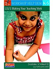 A Quick Guide to Making Your Teaching Stick, K-5