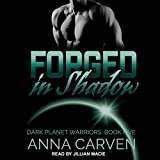 Forged in Shadow: Dark Planet Warriors Series, Book 5