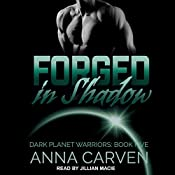 Forged in Shadow: Dark Planet Warriors Series, Book 5 | Anna Carven