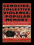 Genocide, Collective Violence, and Popular Memory: The Politics of Remembrance in the Twentieth Century (The World Beat Series)