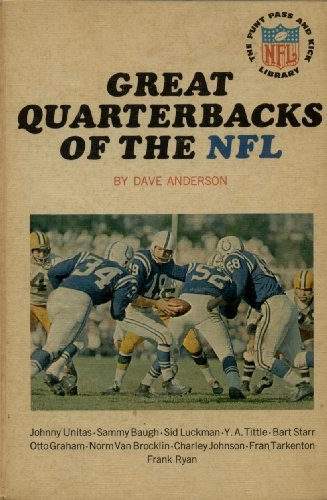 Great Quarterbacks of the NFL: Unitas, Baugh, Luckman, Tittle, Starr, Graham, Van Brocklin, Johnson, Tarkenton, Ryan (Punt Pass and Kick Library Series #2)