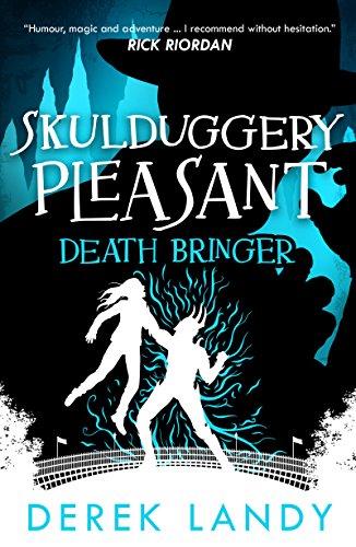 Death Bringer (Skulduggery Pleasant, Book 6) (Book Pleasant Skullduggery 4)