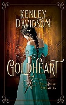 Goldheart: A Reimagining of Rumpelstiltskin (The Andari Chronicles Book 2) by [Davidson, Kenley]