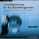 Grundlagenwissen für das Sicherheitsgewerbe. CD-ROM