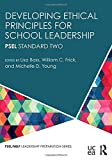 img - for Developing Ethical Principles for School Leadership: PSEL Standard Two (PSEL/NELP Leadership Preparation) book / textbook / text book