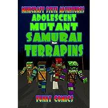 Adolescent Mutant Samurai Terrapins (Steve's Comic Adventures Book 9)