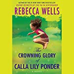 The Crowning Glory of Calla Lily Ponder | Rebecca Wells