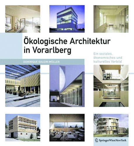 Okologische Architektur in Vorarlberg: Ein Soziales, Okonomisches Und Kulturelles Modell