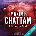 L'âme du mal (La trilogie du mal 1) Audiobook by Maxime Chattam Narrated by Véronique Groux de Miéri, Hervé Lavigne