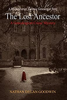 The Lost Ancestor (The Forensic Genealogist series Book 2) by [Goodwin, Nathan Dylan]