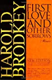 First Love and Other Sorrows, Harold Brodkey, 0805060103