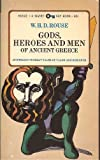 Gods, Heroes and Men of Ancient Greece, William H. Rouse, 0451626184
