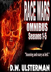 American Survivalist: RACE WARS OMNIBUS: Seasons 1-5 of an off the grid American survivalist series...