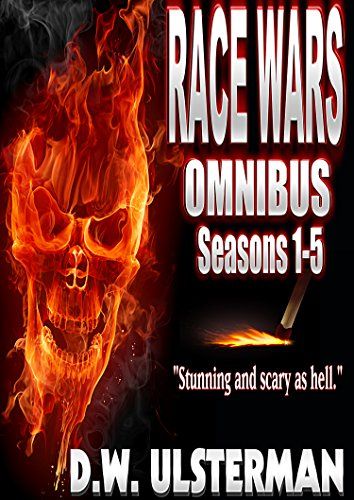 American Survivalist: RACE WARS OMNIBUS: Seasons 1-5 Of An American Survivalist Series... by [Ulsterman, D.W.]