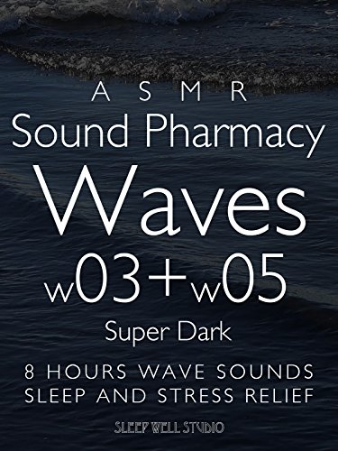 asmr-sound-pharmacy-waves-w03-w05-super-dark-8-hours-wave-sounds-sleep-and-stress-relief