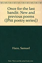 Once for the Last Bandit: New and Previous Poems