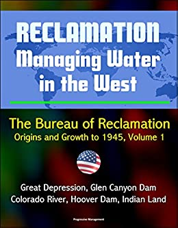 Amazon com: Reclamation: Managing Water in the West - The