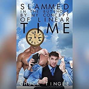Slammed in the Butthole by My Concept of Linear Time Audiobook
